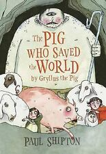 The Pig Who Saved the World  by Paul Shipton (prize bronze medal winner)