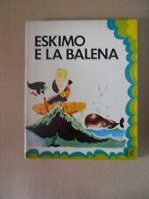 Collana Bel ( Bimbi e Libri ) - Eskimo e la Balena Vol.14 1978 ed. AMZ [G390]