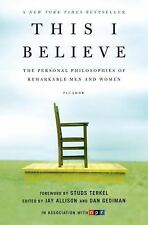 This I Believe : The Personal Philosophies of...by Jay Allison (2007, PB) L NEW