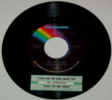 Bill Anderson 45 I Still Feel the Same About You / Talk Me To Ohio w/ts