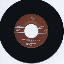 DALE VAUGHN - HOW CAN YOU BE MEAN TO ME / HIGH STEPPIN (Killer ROCKABILLY) Repro