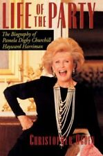 Life of the Party: the Biography of Pamela Digby Churchill Hayward Harriman, By