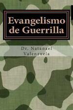 Evangelismo de Guerrilla : 100+ Estrategias para Ganar Almas by Natanael...