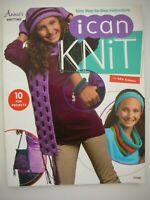 Annie's Knitting Book - I CAN KNIT - Easy step-by-step instructions & 10 Projec