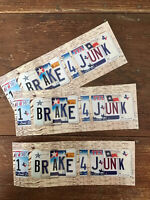 "Three-I BRAKE FOR JUNK""  BUMPER STICKER -Art Made From License plate type"