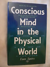 Concious Mind in The Physical World.Euan Squires.1st Edition.1990.Not ex-library