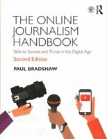 The Online Journalism Handbook Skills to Survive and Thrive in ... 9781138791565