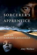 Sorcerer's Apprentice: My Life with Carlos Castaneda, Wallace, Amy, Good Book