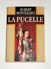 Hubert Monteilhet LA PUCELLE roman Jeanne d'Arc v. 1412-1431 Charles VII