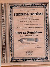 1924 Fonderie de Compiègne (Oise) Action Part de Fondateur au Porteur et coupons