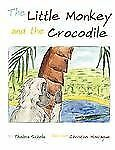 The Little Monkey and the Crocodile by Thelma Sithole (2007, Paperback)