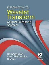 NEW Introduction to Wavelet Transform: A Signal Processing Approach