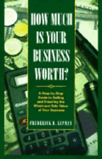 How Much Is Your Business Worth?: A Step-By-Step Guide to Selling and Ensuring
