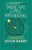 There Are Little Kingdoms by Kevin Barry 9781786890177   Brand New