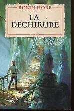 ROBIN HOBB / LA DECHIRURE .Edition originale