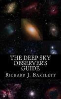 Deep Sky Observer's Guide : Astronomical Observing Lists Detailing over 1,300...