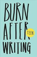 Burn After Writing Teen, Paperback by Shove, Rhiannon, Brand New, Free shipping