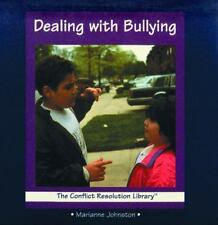 Dealing With Bullying (The Conflict Resolution Library), Marianne Johnston, Good