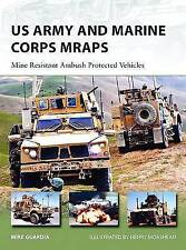 US Army and Marine Corps MRAPs: Mine Resistant Ambush Protected Vehicles by...