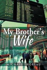 My Brother's Wife by Michael Thoreau (2014, Hardcover)
