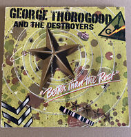 GEORGE THOROGOOD AND THE DESTROYERS!! BETTER THAN THE REST! ORIG 1979 VINYL LP