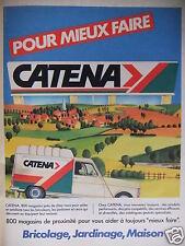 PUBLICITÉ DE PRESSE 1984 CATENA POUR MIEUX FAIRE BRICOLAGE JARDINAGE MAISON R4