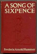 Frederic Arnold KUMMER / A Song of Sixpence First Edition 1913