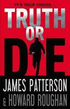 James Patterson & Howard Roughan  Truth Or Die   (2015)
