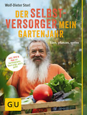 Wolf-Dieter Storl Der Selbstversorger: Mein Gartenjahr
