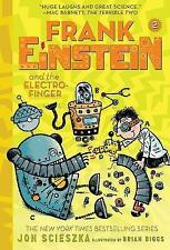 Frank Einstein and the Electro-Finger (Frank Einstein series #2): Book Two by...