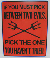 """Tin Sign 12"""" X 15"""" New Funny Bar Metal Sign If You Must Pick Between Two Evils"""