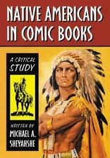 Native Americans In Comic Books: A Critical Study-ExLibrary