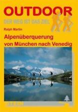 Alpenüberquerung von München nach Venedig von Ralph Martin (2011, Taschenbuch)