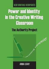 Power and Identity in the Creative Writing Classroom: The Authority Project (New
