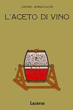 L'Aceto di Vino - Marescalchi (rist. anastatica 1924)