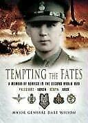 Tempting the Fates : A Memoir of Service in the Second World War, Palestine, Kor
