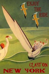Sailing Clayton New York Enjoy The Ride Sailboat Vintage Poster Repro FREE S/H