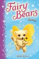 Fairy Bears 2: Sunny by Julie Sykes (Paperback) New Book