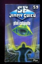 Jimmy GUIEU : Plan catapulte, Plon SF 59, 1987 NEUF