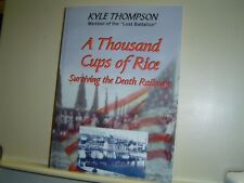 A THOUSAND CUPS OF RICE Surviving the Death Railway KYLE THOMPSON Burma Siam