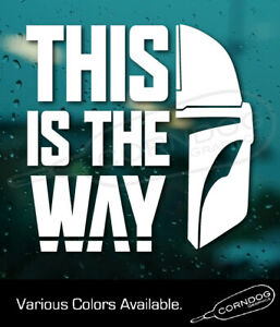 This is the Way Helmet STICKER VINYL DECAL STAR WARS MANDALORIAN CREED