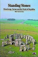 Standing Stones: Stonehenge, Carnac And The World Of