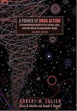 Julien, Robert M. : A Primer of Drug Action
