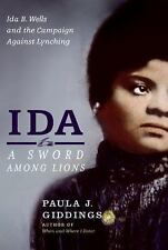 Ida: A Sword Among Lions: Ida B. Wells and the Campaign Against Lynching by Gid