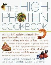 The High-Protein Cookbook : More Than 150 Healthy and Irresistibly Good Low-Carb