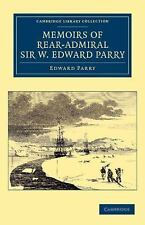 Memoirs Of Rear-Admiral Sir W. Edward Parry (cambridge Library Collection - T...