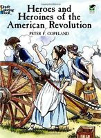 Heroes and Heroines of the American Revolution (Dover History Coloring Book) by