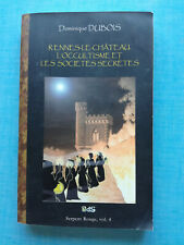 Rennes-le-Château, l'occultisme et les sociétés secrètes - Dominique Dubois -ODS