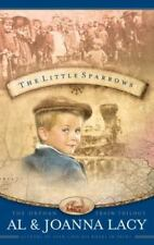 The Little Sparrows (Orphan Trains Trilogy, Book 1) Al & Joanna Lacy Paperback