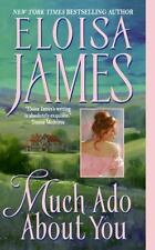 Essex Sisters: Much Ado about You 1 by Eloisa James (2004, Paperback)